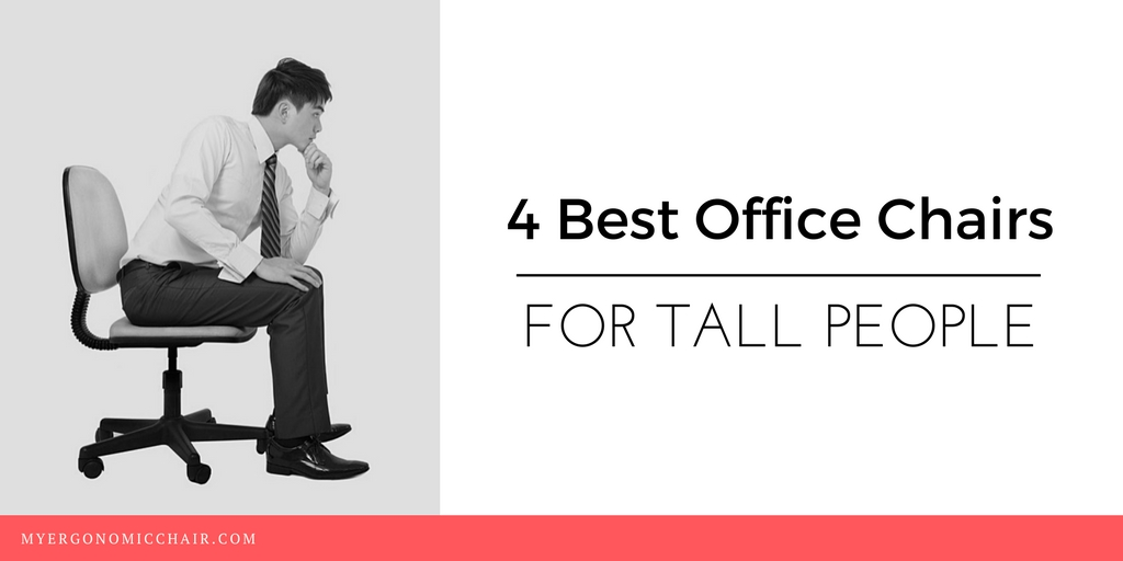 4 best office chairs for tall people in 2017 with maximum comfort